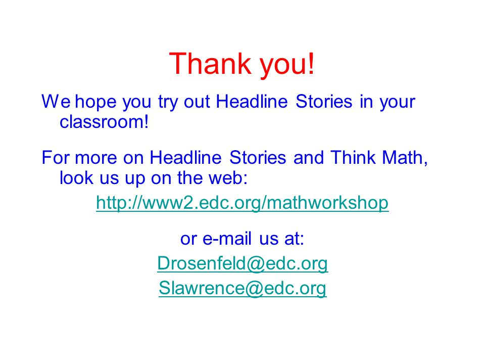 Thank you. We hope you try out Headline Stories in your classroom.