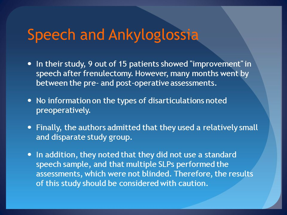 Speech and Ankyloglossia In their study, 9 out of 15 patients showed
