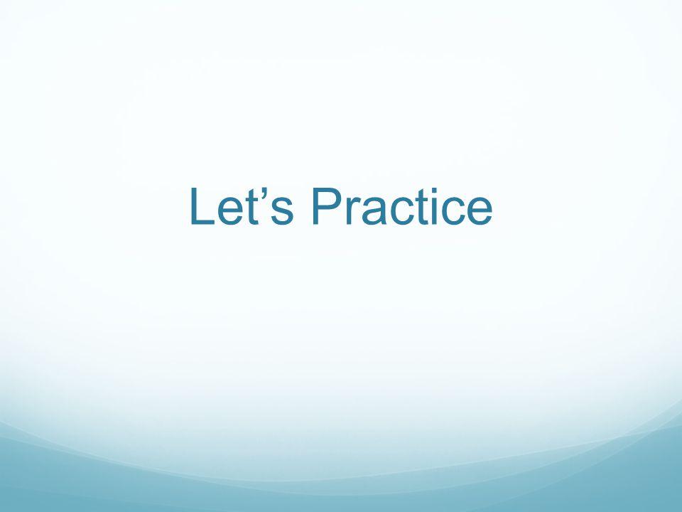 Lets Practice