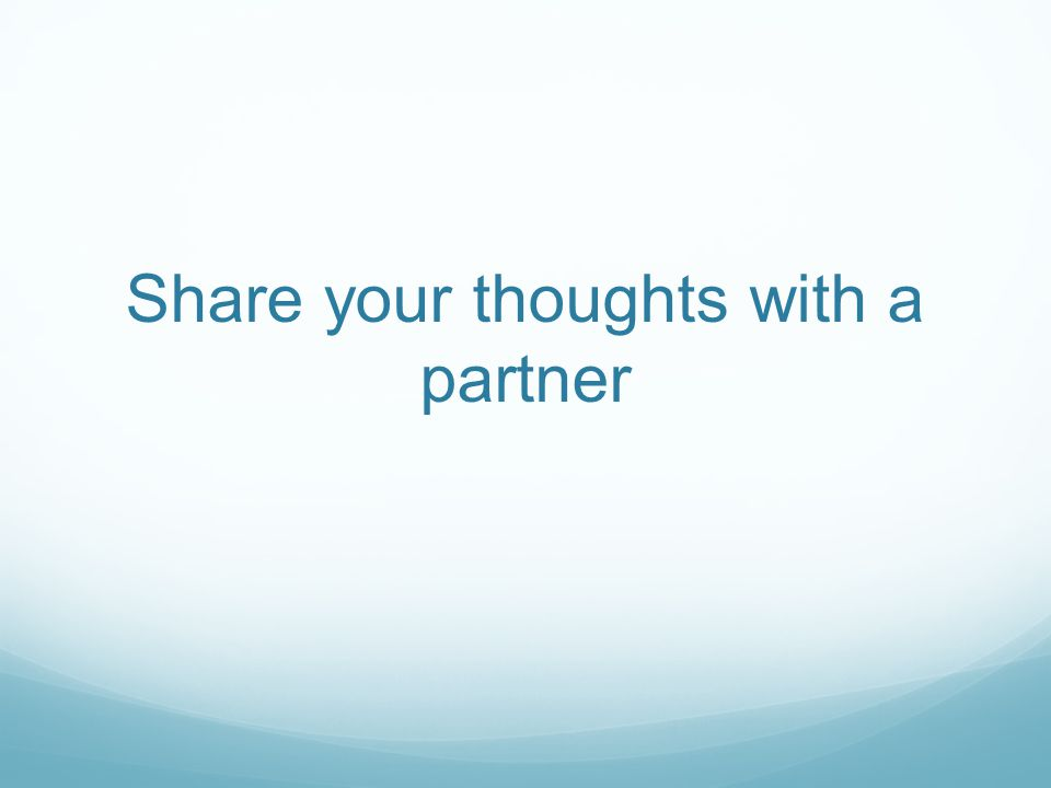 Share your thoughts with a partner