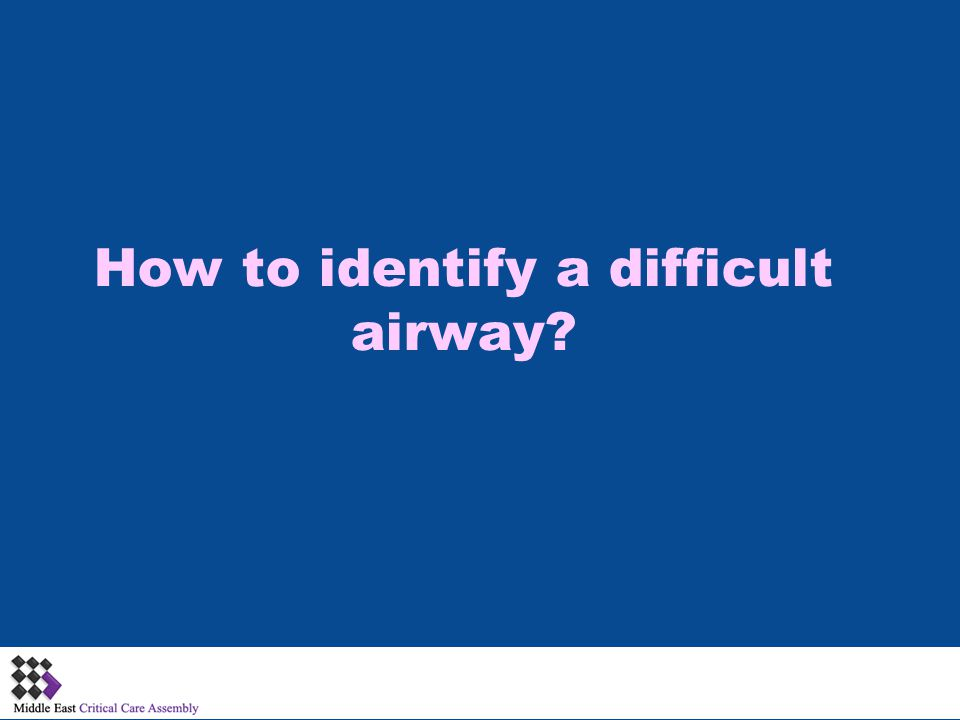 How to identify a difficult airway?