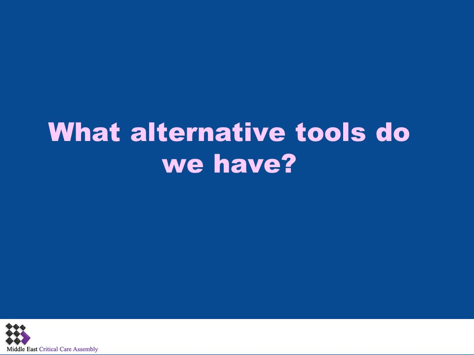 What alternative tools do we have?