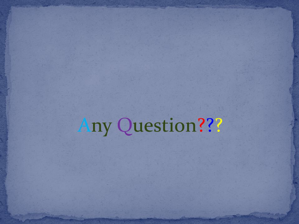 Any Question???