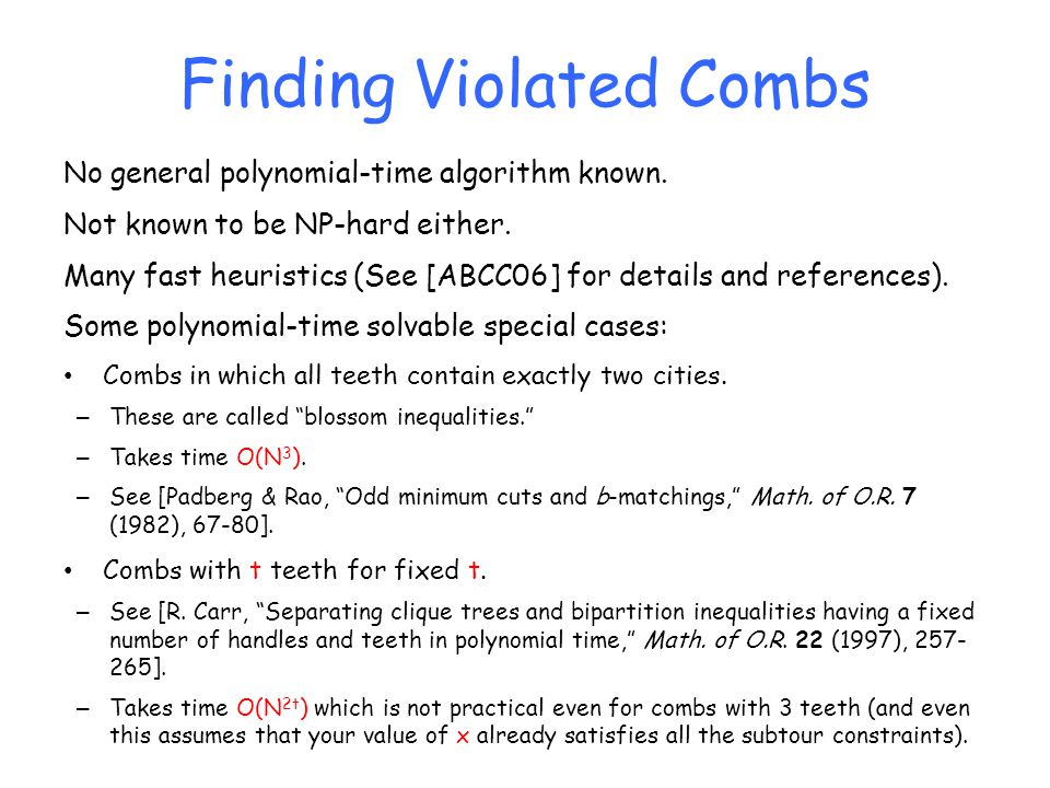 Finding Violated Combs No general polynomial-time algorithm known.