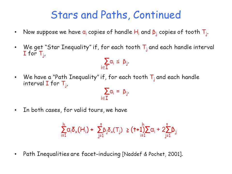 Stars and Paths, Continued Now suppose we have α i copies of handle H i and β j copies of tooth T j.