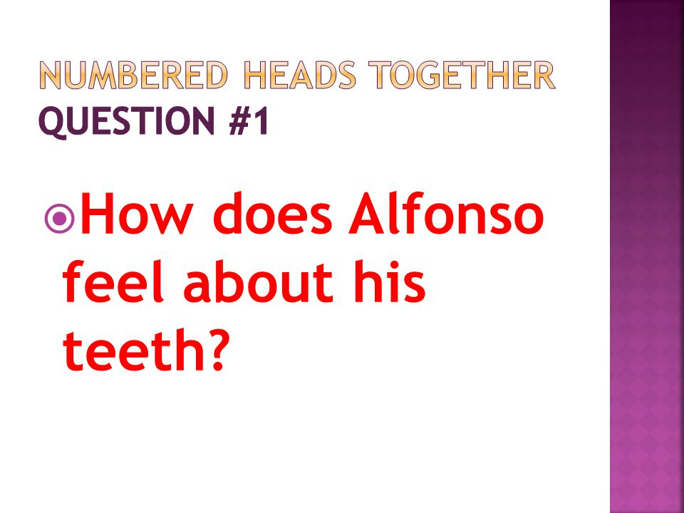 Alfonso is ashamed that his teeth are crooked.