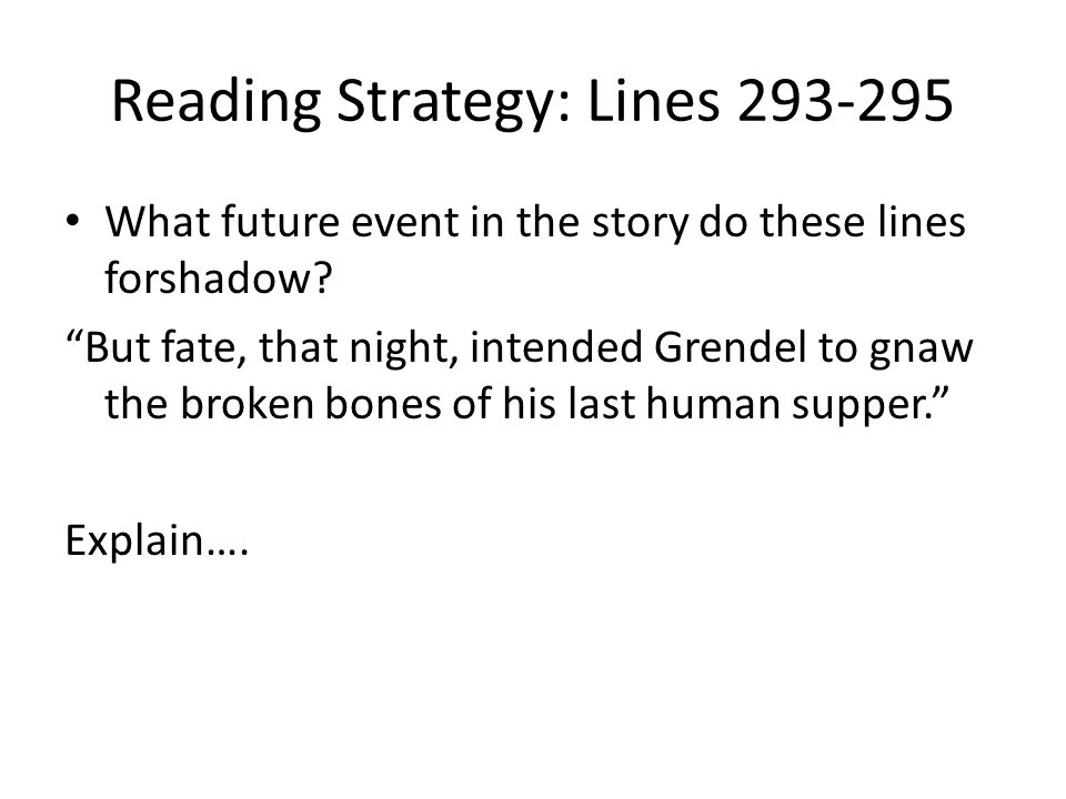 Reading Strategy: Lines 293-295 What future event in the story do these lines forshadow.