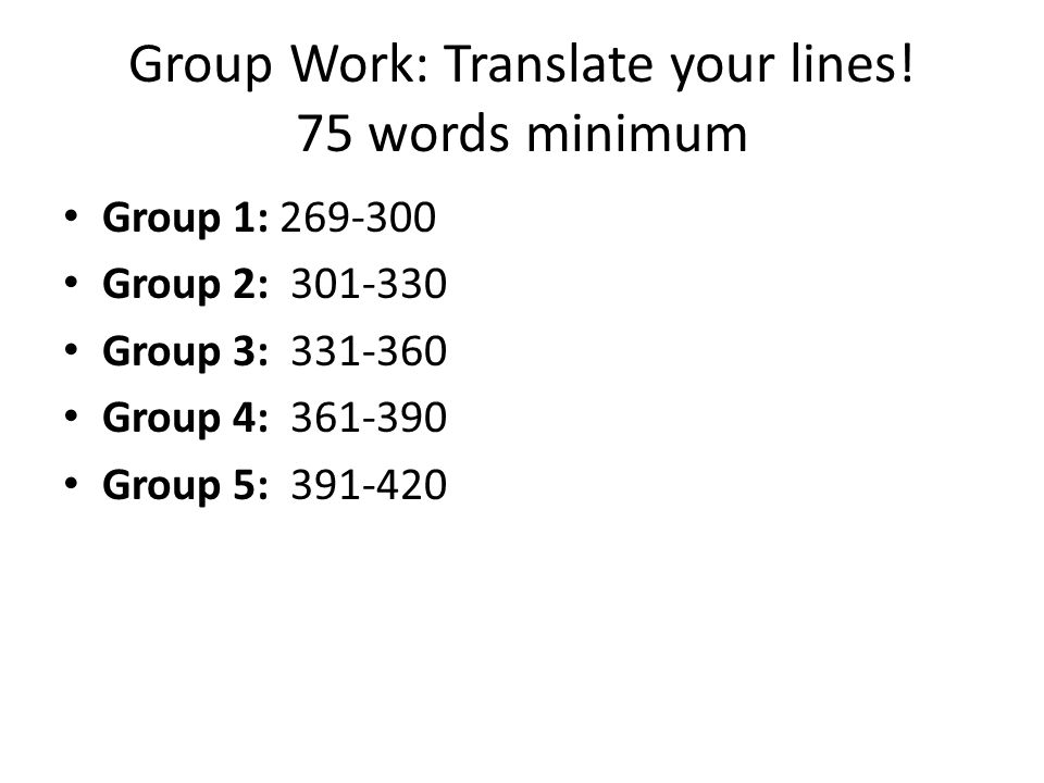 Group Work: Translate your lines.