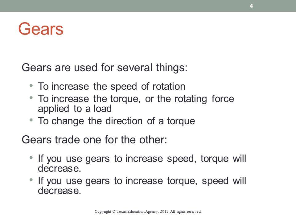 More Gear Info Gears use teeth to transmit torque.