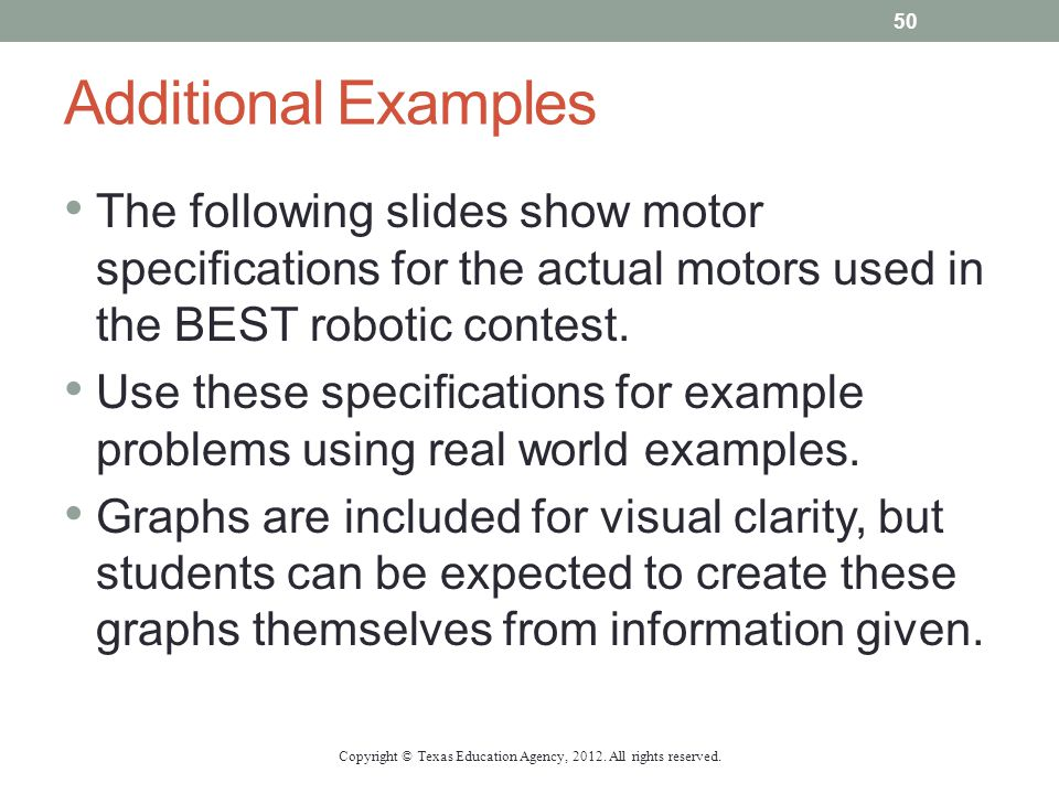 Additional Examples The following slides show motor specifications for the actual motors used in the BEST robotic contest. Use these specifications fo