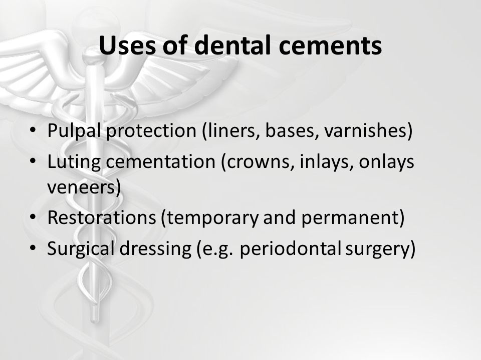 Uses of dental cements Pulpal protection (liners, bases, varnishes) Luting cementation (crowns, inlays, onlays veneers) Restorations (temporary and pe