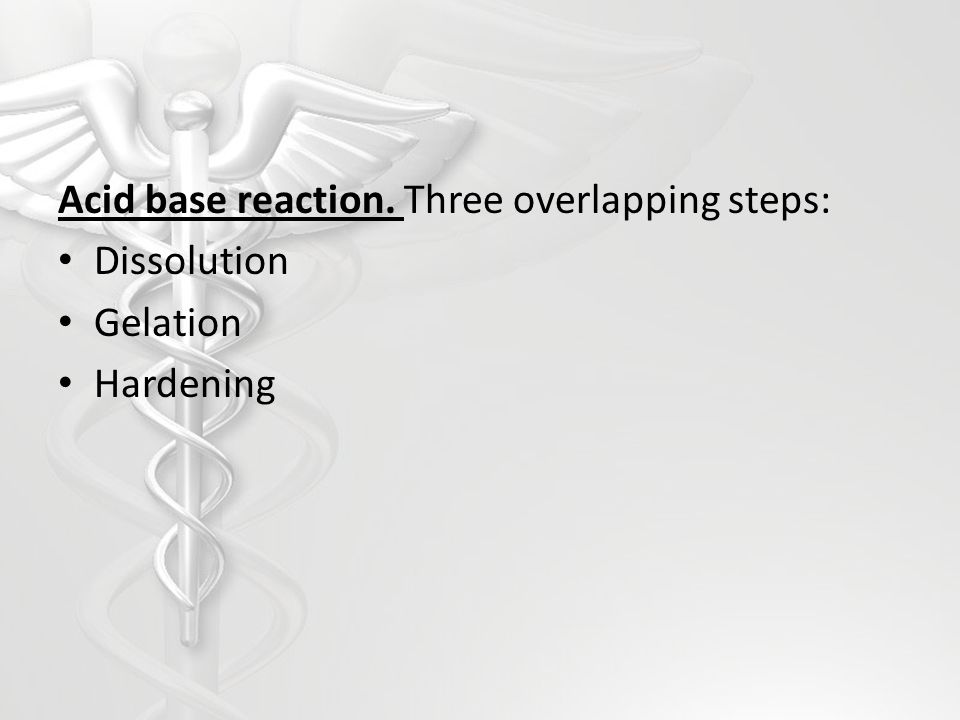 Acid base reaction. Three overlapping steps: Dissolution Gelation Hardening