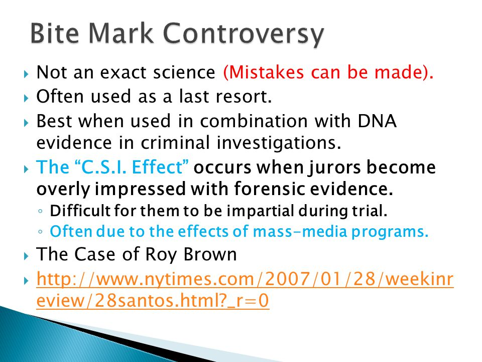 Not an exact science (Mistakes can be made). Often used as a last resort. Best when used in combination with DNA evidence in criminal investigations.