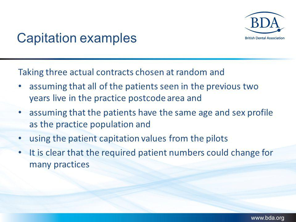 Capitation examples Taking three actual contracts chosen at random and assuming that all of the patients seen in the previous two years live in the pr