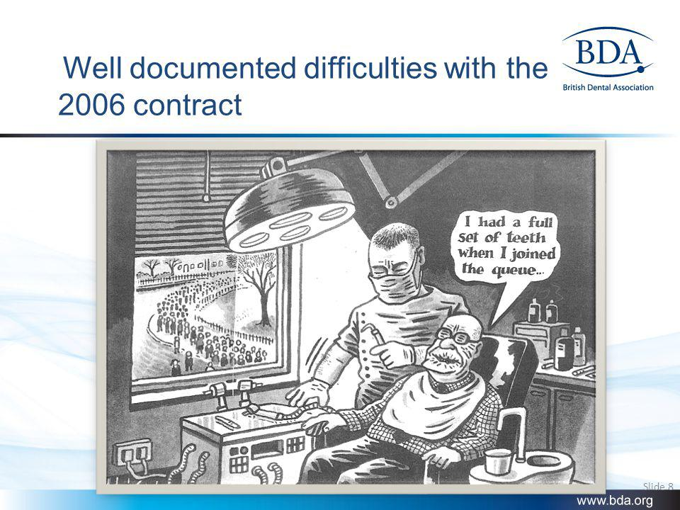 Well documented difficulties with the 2006 contract Slide 8