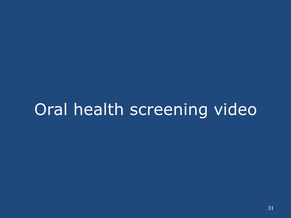 Oral health screening video 31
