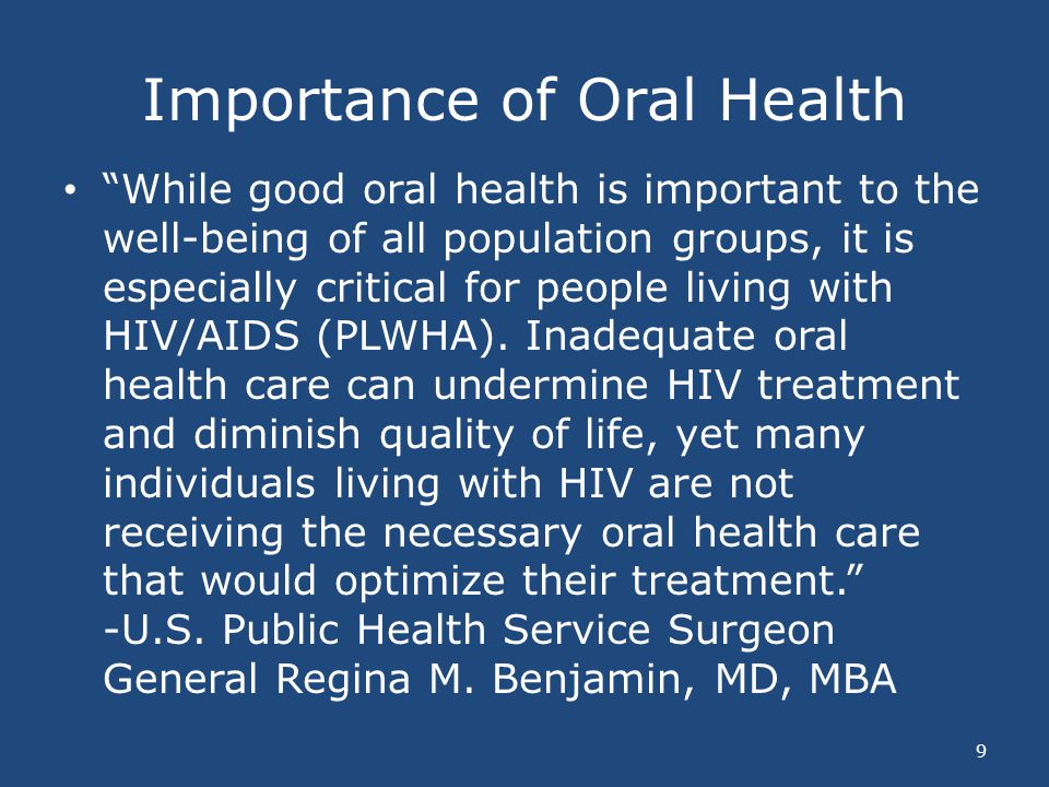 Importance of Oral Health While good oral health is important to the well-being of all population groups, it is especially critical for people living