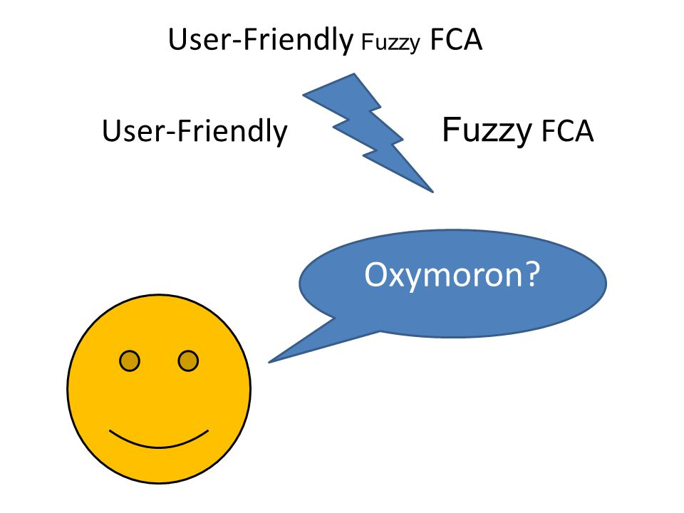 User-Friendly Fuzzy FCA Oxymoron