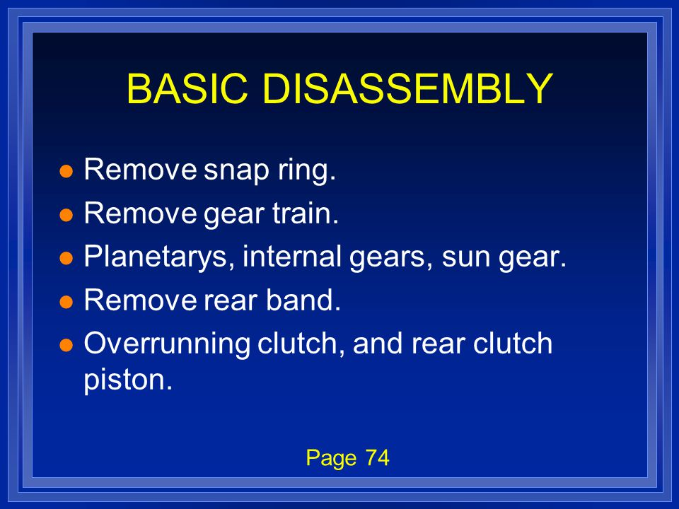 BASIC DISASSEMBLY l Remove snap ring. l Remove gear train.