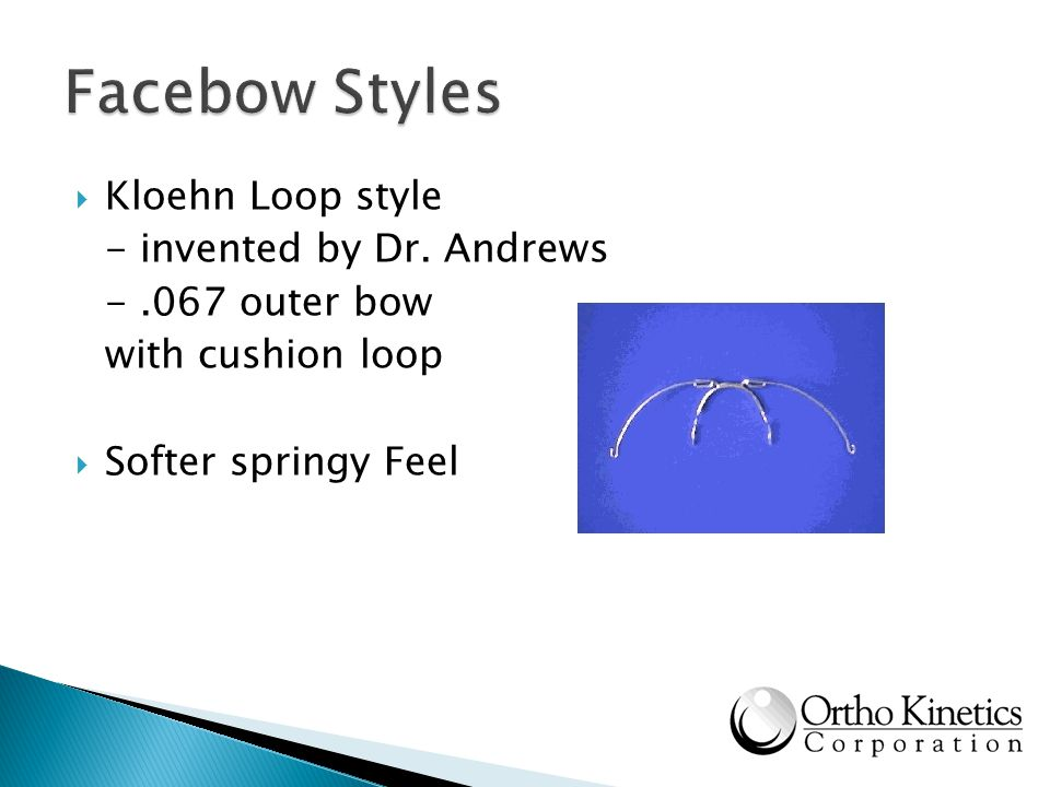Kloehn Loop style - invented by Dr. Andrews -.067 outer bow with cushion loop Softer springy Feel