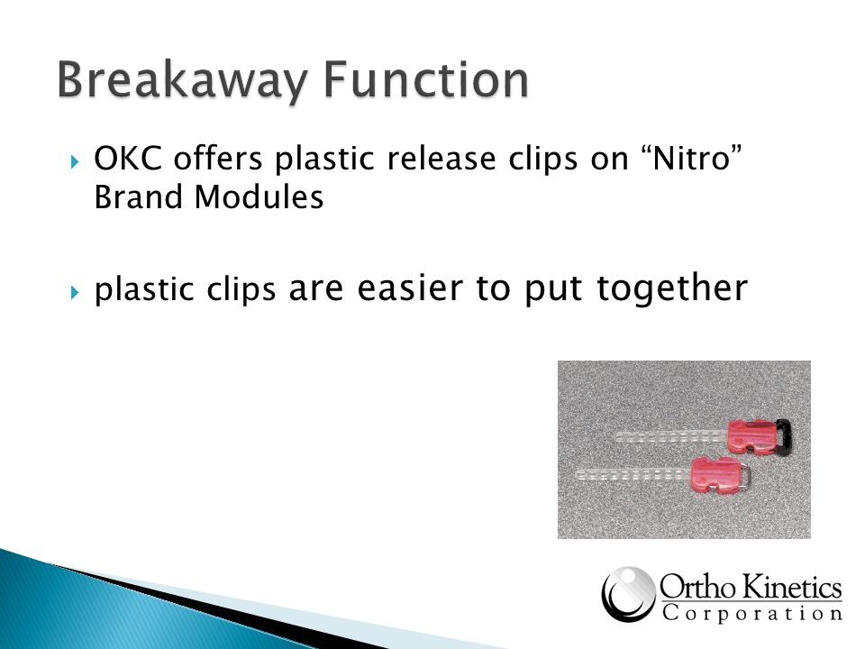 OKC offers plastic release clips on Nitro Brand Modules plastic clips are easier to put together