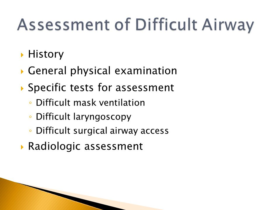 History General physical examination Specific tests for assessment Difficult mask ventilation Difficult laryngoscopy Difficult surgical airway access