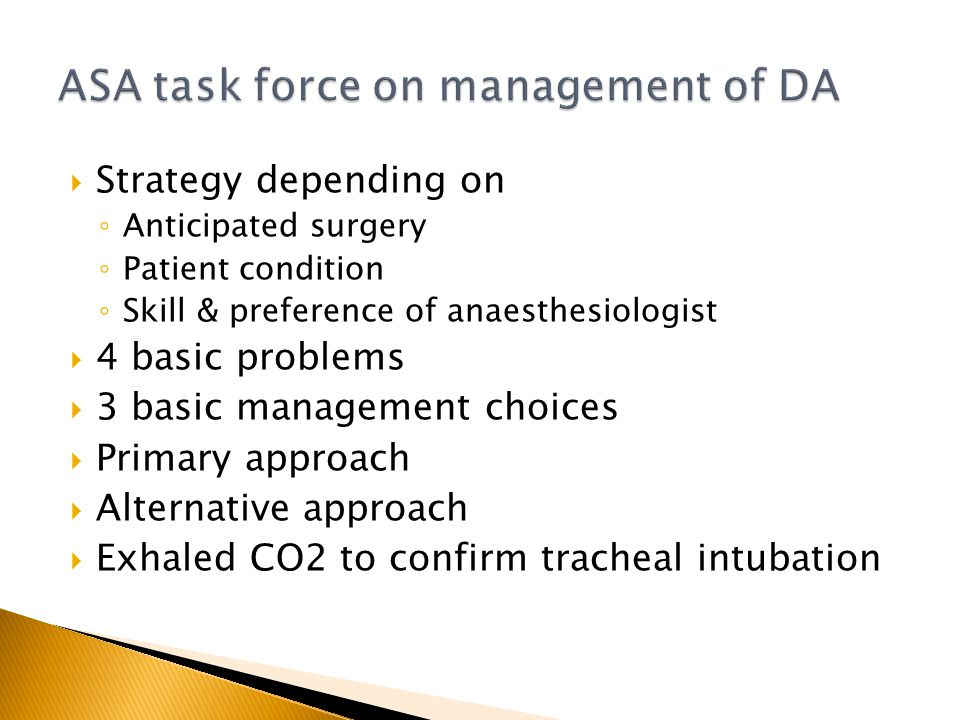 Strategy depending on Anticipated surgery Patient condition Skill & preference of anaesthesiologist 4 basic problems 3 basic management choices Primar