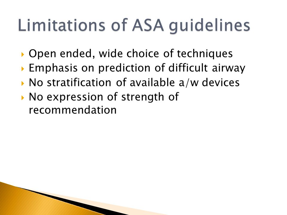 Open ended, wide choice of techniques Emphasis on prediction of difficult airway No stratification of available a/w devices No expression of strength
