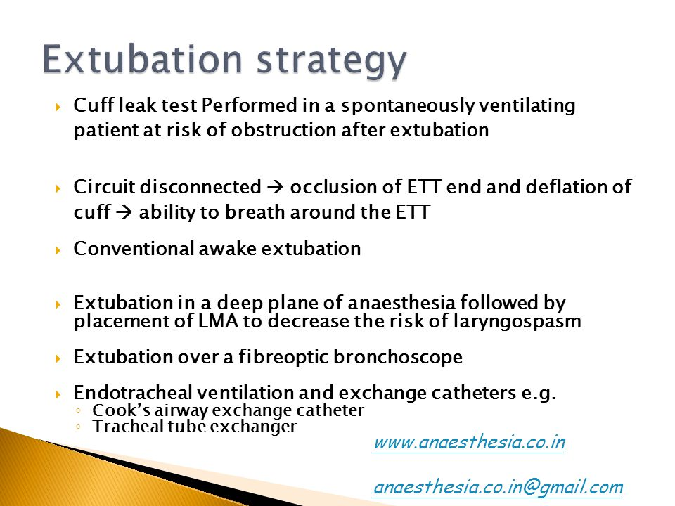 Cuff leak test Performed in a spontaneously ventilating patient at risk of obstruction after extubation Circuit disconnected occlusion of ETT end and