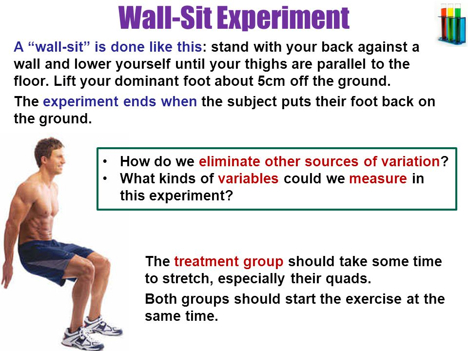 Wall-Sit Experiment How can we quantify the effect of the treatment.