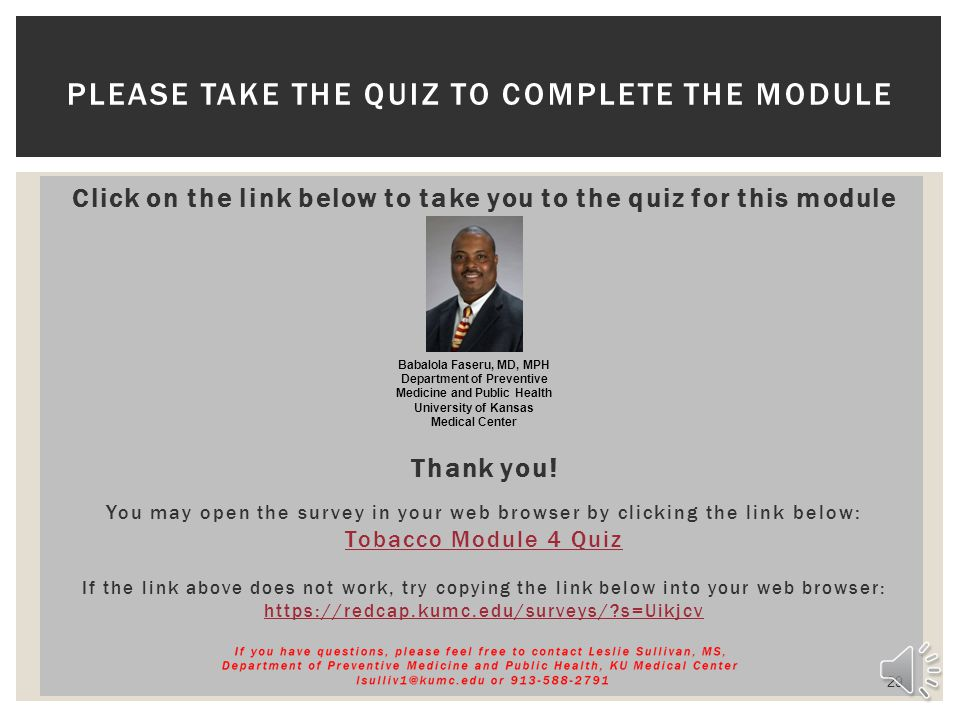 Click on the link below to take you to the quiz for this module Thank you.