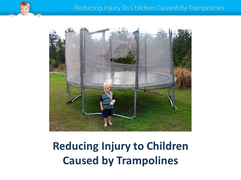 Reducing Injury to Children Caused by Trampolines