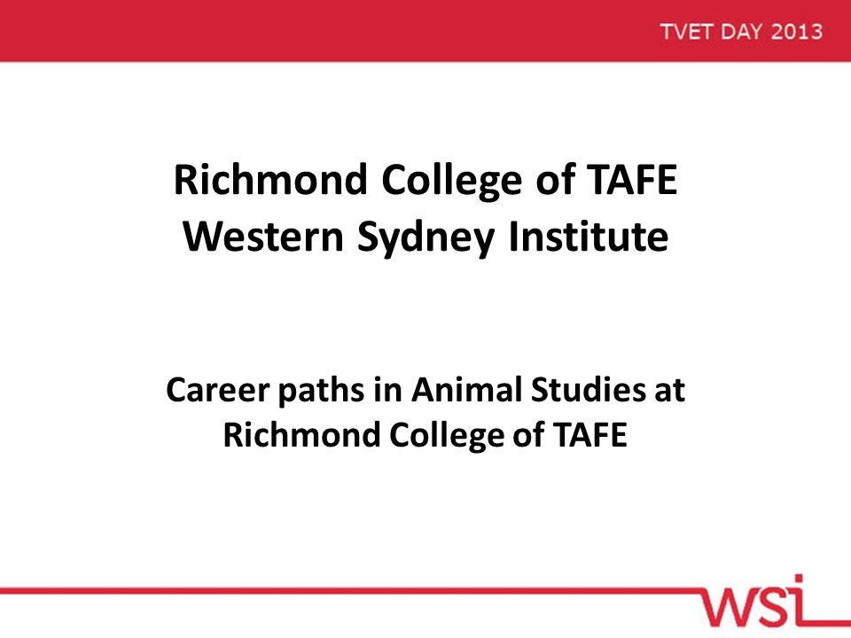 Richmond College of TAFE Western Sydney Institute Career paths in Animal Studies at Richmond College of TAFE