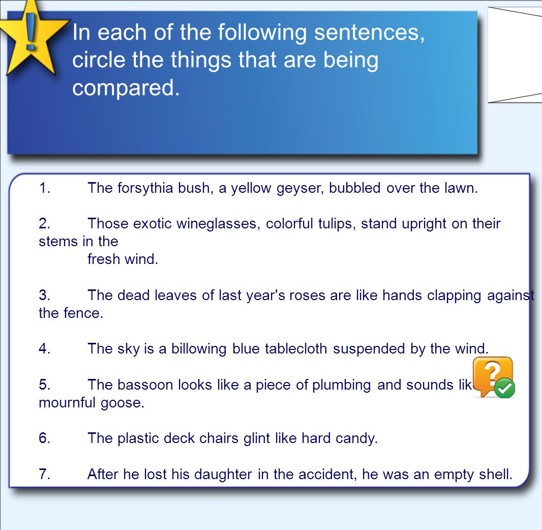 In each of the following sentences, circle the things that are being compared.