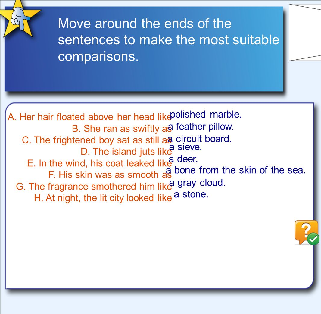 Move around the ends of the sentences to make the most suitable comparisons.