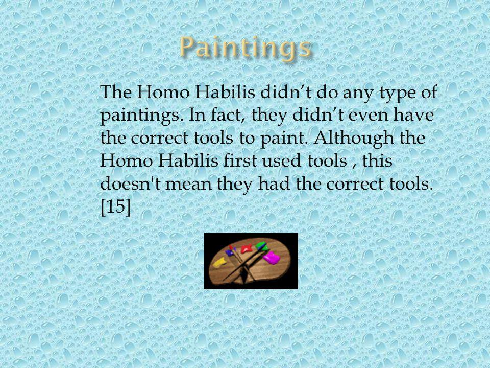 Homo Habilis were also called handy man.