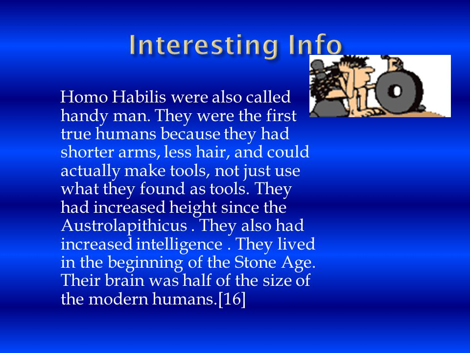 The Homo Habilis had a nick name in a different language.