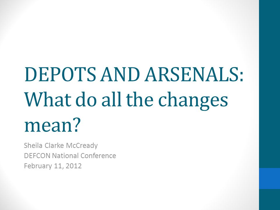 DEPOTS AND ARSENALS: What do all the changes mean.