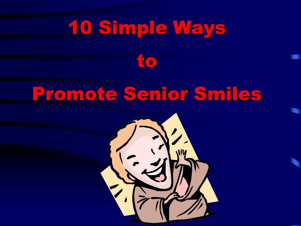 10 Simple Ways to Promote Senior Smiles