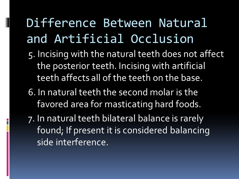 Difference Between Natural and Artificial Occlusion 5.
