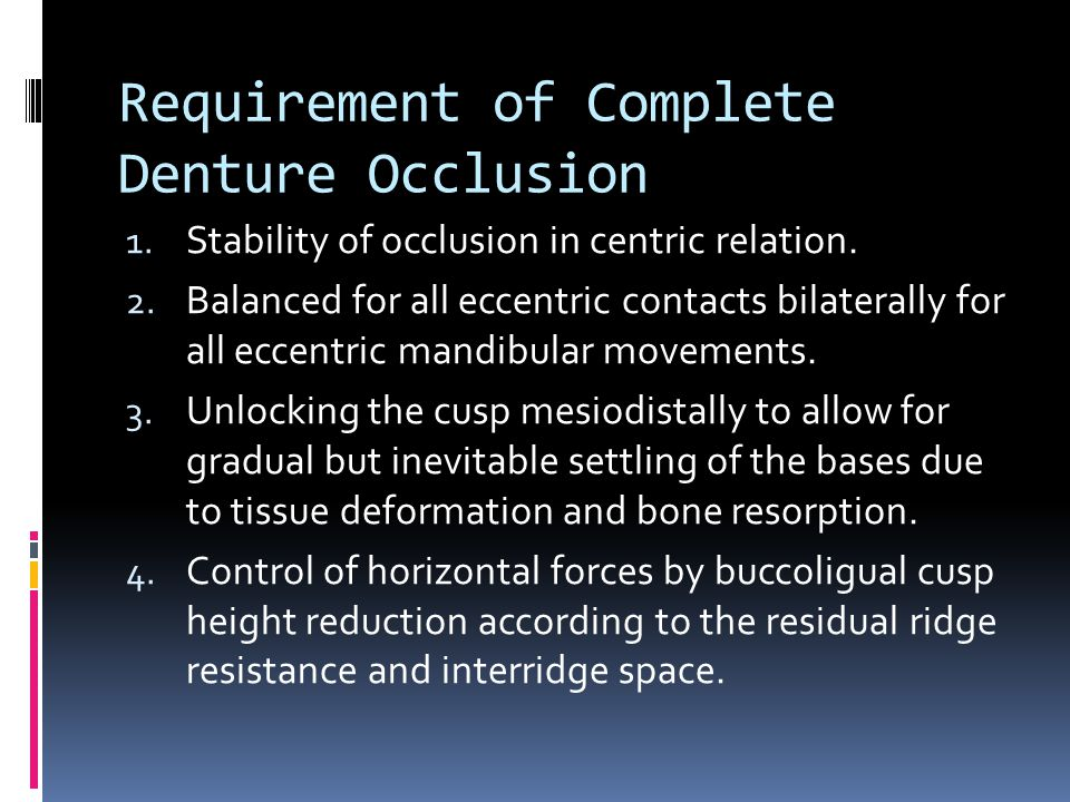 Requirement of Complete Denture Occlusion 1.Stability of occlusion in centric relation.