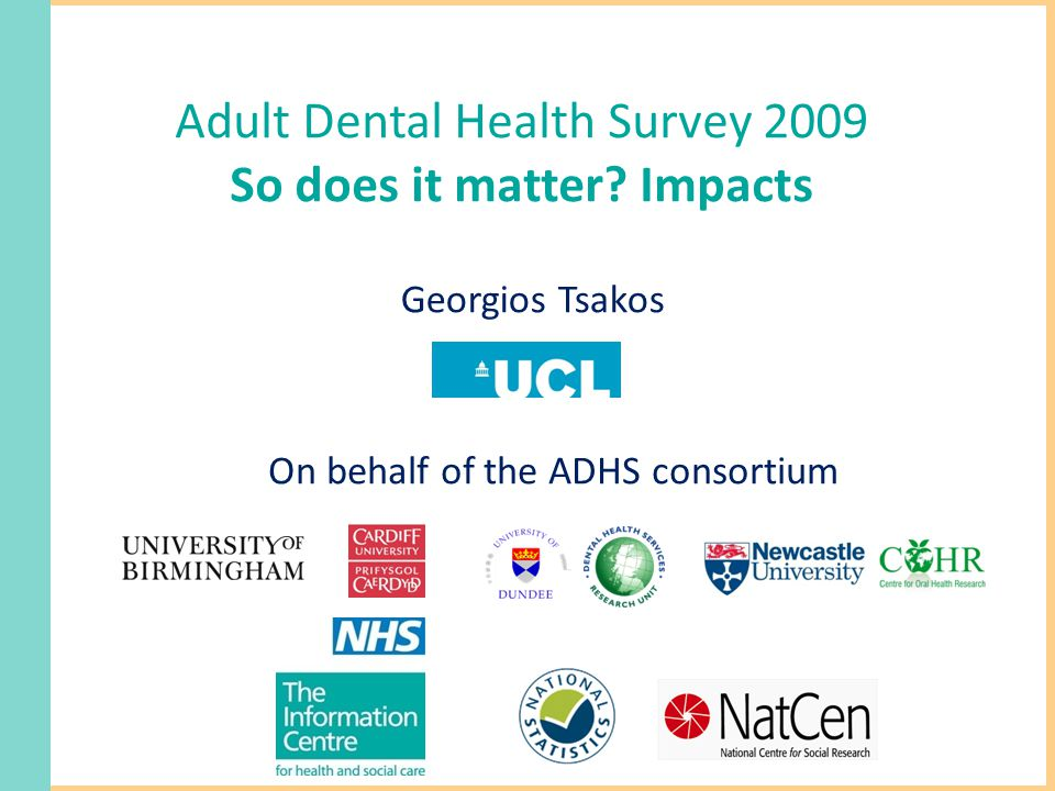 Adult Dental Health Survey 2009 So does it matter.
