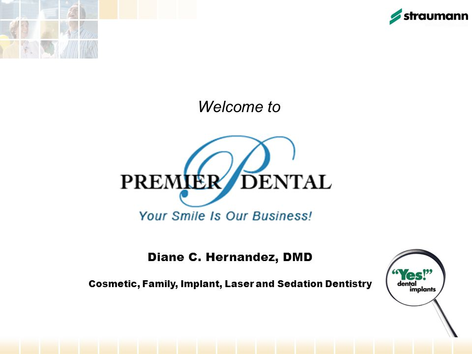 Diane C. Hernandez, DMD Cosmetic, Family, Implant, Laser and Sedation Dentistry Welcome to