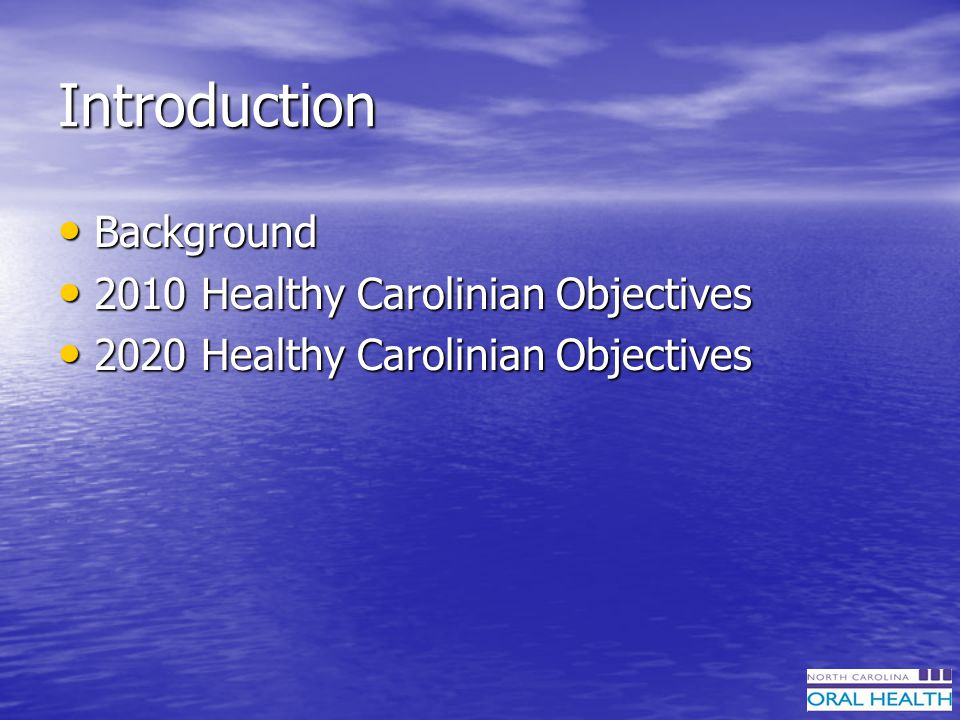 Introduction Background Background 2010 Healthy Carolinian Objectives 2010 Healthy Carolinian Objectives 2020 Healthy Carolinian Objectives 2020 Healthy Carolinian Objectives
