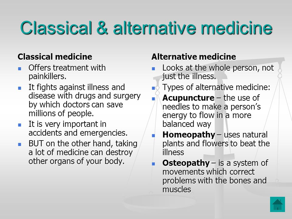 Classical & alternative medicine Classical medicine Offers treatment with painkillers.