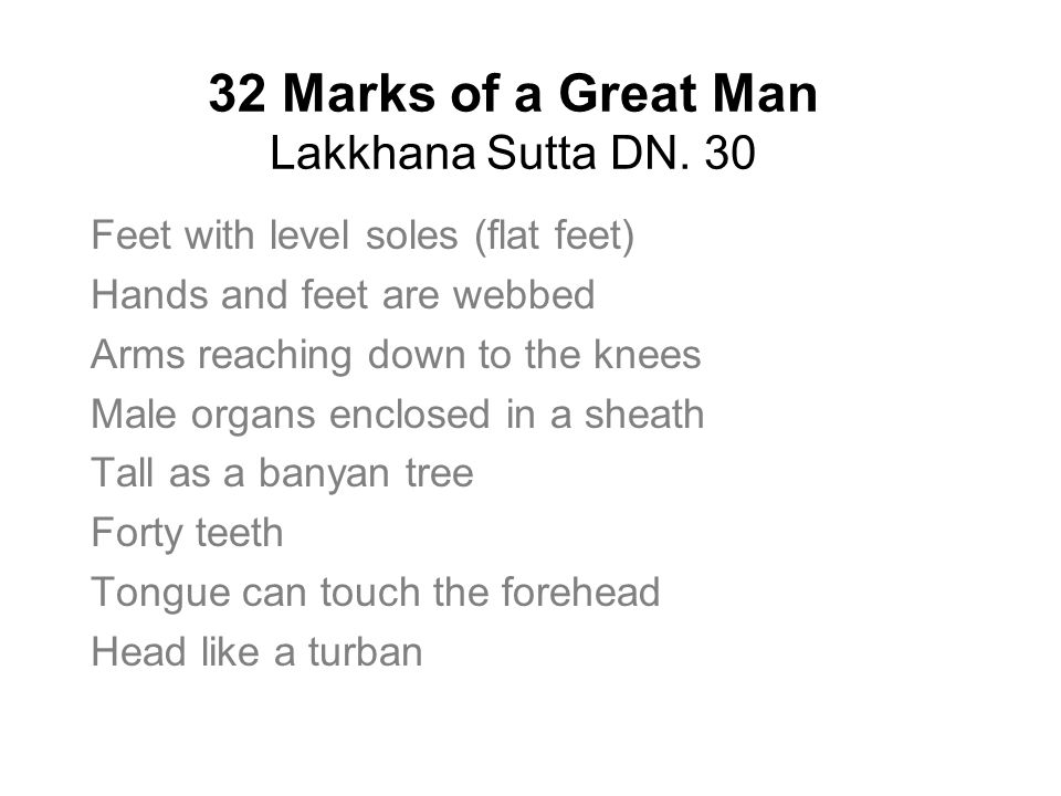 32 Marks of a Great Man Lakkhana Sutta DN.