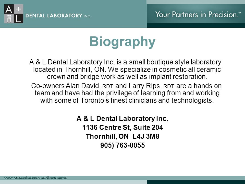Biography A & L Dental Laboratory Inc.