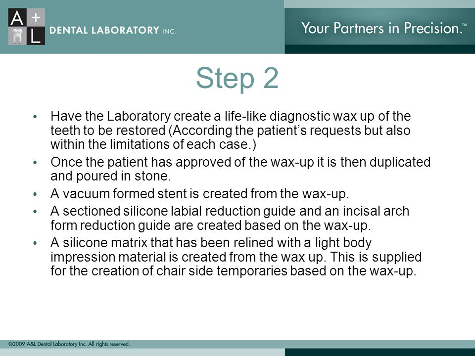 Step 2 Have the Laboratory create a life-like diagnostic wax up of the teeth to be restored (According the patients requests but also within the limit