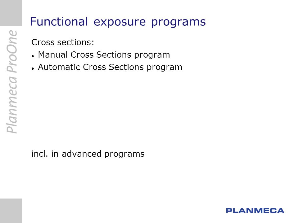 Functional exposure programs Cross sections: Manual Cross Sections program Automatic Cross Sections program incl.