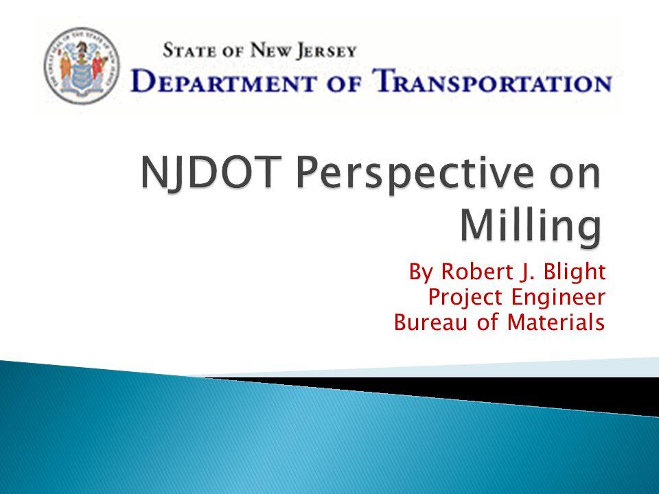 By Robert J. Blight Project Engineer Bureau of Materials